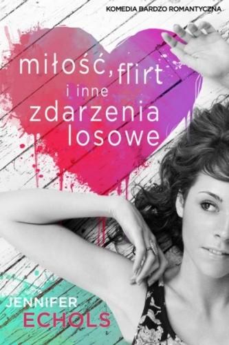 Okładka książki Miłość, flirt oraz inne zdarzenia losowe