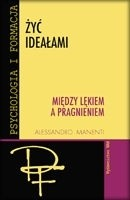 Okładka książki Żyć Ideałami, tom 1: Między lękiem a pragnieniem