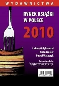 Okładka książki Rynek ksiązki w Polsce 2010. Wydawnictwa