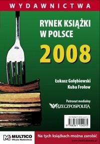 Okładka książki Rynek książki w Polsce 2008. Wydawnictwa