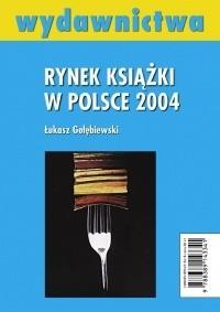 Okładka książki Rynek książki w Polsce 2004. Wydawnictwa
