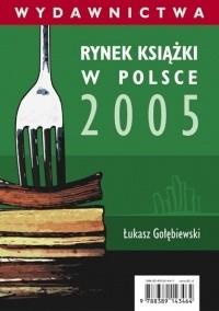 Okładka książki Rynek książki w Polsce 2005. Wydawnictwa