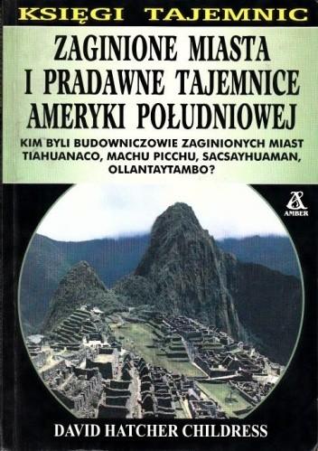 Okładka książki Zaginione miasta i pradawne tajemnice Ameryki Południowej