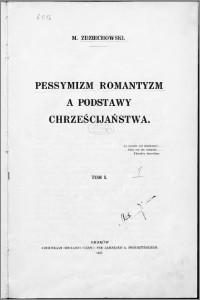 Okładka książki Pesymizm, romantyzm a podstawy chrześcijaństwa t.1