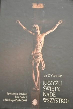 Okładka książki Krzyżu święty, nade wszystko!