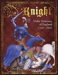 Okładka książki Knight: Noble Warrior of England 1200-1600