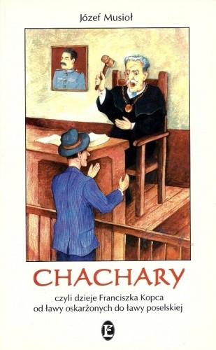Okładka książki Chachary, czyli dzieje Franciszka Kopca od ławy oskarżonych do ławy poselskiej