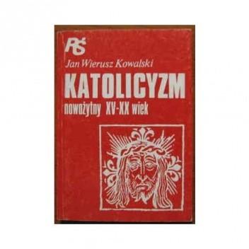 Okładka książki Katolicyzm nowożytny XV-XX wiek