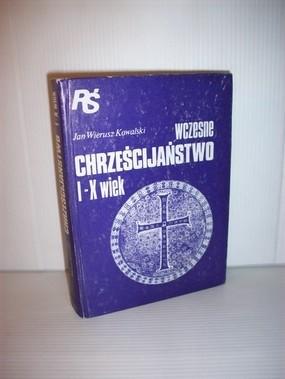 Okładka książki Wczesne chrześcijaństwo I-X wiek