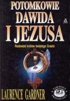 Potomkowie Dawida i Jezusa - rodowód królów świętego Graala