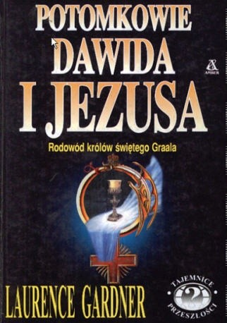 Okładka książki Potomkowie Dawida i Jezusa - rodowód królów świętego Graala