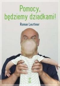 Okładka książki Pomocy, będziemy dziadkami!