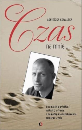 Okładka książki Czas na mnie. Opowieść o Maćku Kozłowskim