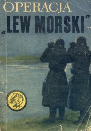 """Okładka książki Operacja """"Lew Morski"""""""