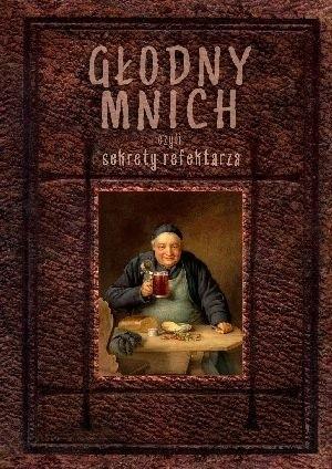 Okładka książki Głodny mnich czyli sekrety refektarza