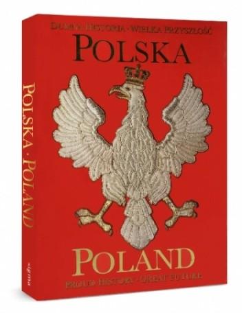 Okładka książki Polska. Dumna historia, wielka przyszłość