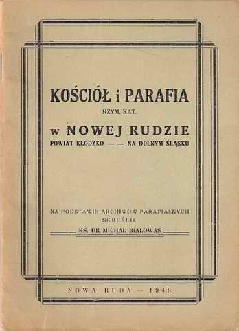 Okładka książki Kościół i Parafia Rzym.-Kat. w Nowej Rudzie