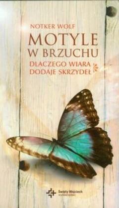 Okładka książki Motyle w brzuchu. Dlaczego wiara dodaje skrzydeł