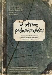 Okładka książki W stronę podmiotowości. O emocjonalności, tożsamości, dobrych uczynkach i pożytkach płynących z porannego wstawania