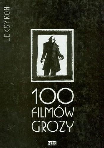 Okładka książki 100 filmów grozy: leksykon