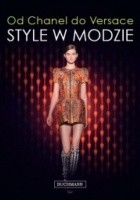 Od Chanel do Versace. Style w modzie.