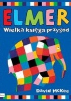Elmer. Wielka księga przygód