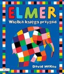 Okładka książki Elmer. Wielka księga przygód
