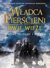 Okładka książki Władca Pierścieni: Dwie Wieże. Filmowe postacie i miejsca