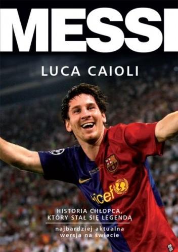 Okładka książki Messi. Historia chłopca, który stał się legendą
