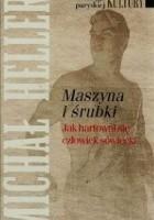 Maszyna i śrubki: Jak hartował się człowiek sowiecki
