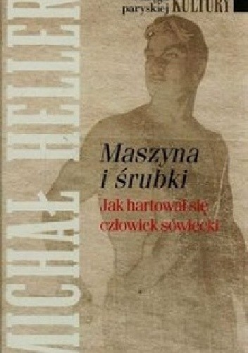 Okładka książki Maszyna i śrubki: Jak hartował się człowiek sowiecki