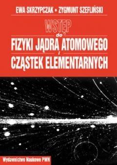 Okładka książki Wstęp do fizyki jądra atomowego i cząstek elementarnych