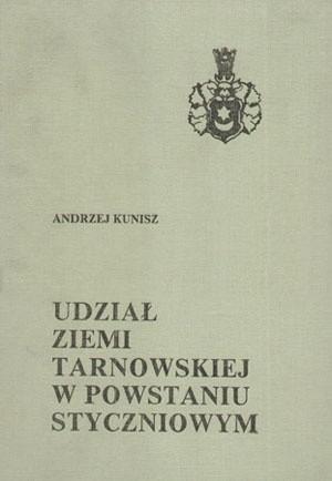Okładka książki Udział Ziemi Tarnowskiej w powstaniu styczniowym