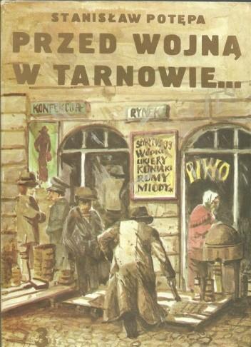 Okładka książki Przed wojną w Tarnowie... (cz.3)