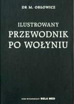 Okładka książki Ilustrowany przewodnik po Wołyniu