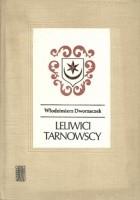 Leliwici Tarnowscy. Z dziejów możnowładztwa małopolskiego - wiek XIV-XV.