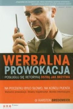 Okładka książki Werbalna prowokacja. Posługuj się retoryką ostrą jak brzytwa.