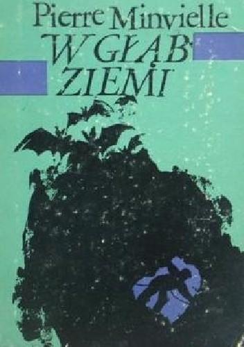 Okładka książki W głąb ziemi