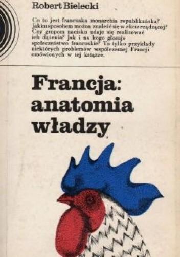Okładka książki Francja: anatomia władzy