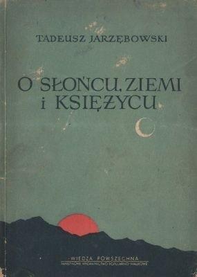 Okładka książki O Słońcu, Ziemi i Księżycu