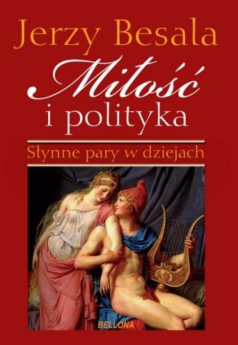 Okładka książki Miłość i polityka. Słynne pary w dziejach