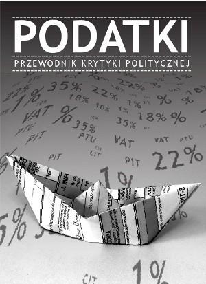 Okładka książki Podatki. Przewodnik Krytyki Politycznej.