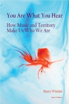 Okładka książki You Are What You Hear : How Music and Territory Make Us Who We Are