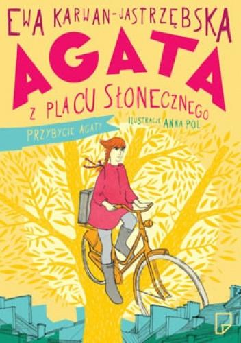Okładka książki Agata z Placu Słonecznego. Przybycie Agaty