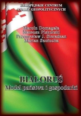 Okładka książki Białoruś. Model państwa i gospodarki