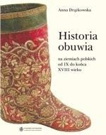 Okładka książki Historia obuwia na ziemiach polskich od IX do końca XVIII wieku