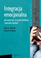 Integracja emocjonalna: jak uwierzyć, że jesteś kochany i potrafisz kochać