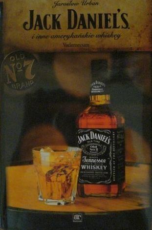 Okładka książki Jack Daniels i inne amerykańskie whiskey.