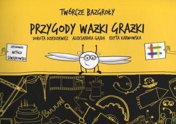 Okładka książki Twórcze bazgroły. Przygody Ważki Grażki