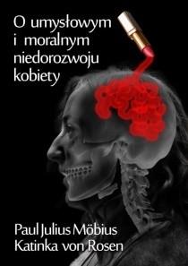 Okładka książki O umysłowym i moralnym niedorozwoju kobiety
